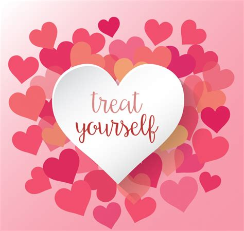 10 Things To Treat Yourself To On Valentines Day by Treat Yourself District Of Columbia Library