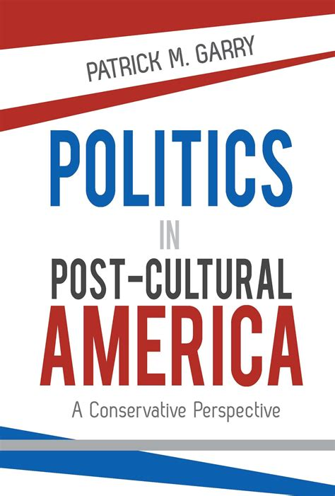 politics books politics in post cultural america garry