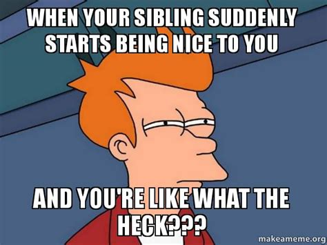 National Siblings Day Meme - 15 sibling memes to share with your brothers sisters on