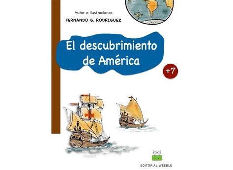 el descubrimiento de las 8483652196 el descubrimiento de america by weeblebooks issuu