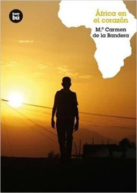 africa en el corazon by maria carmen de la bandera 9788483431436 paperback barnes noble