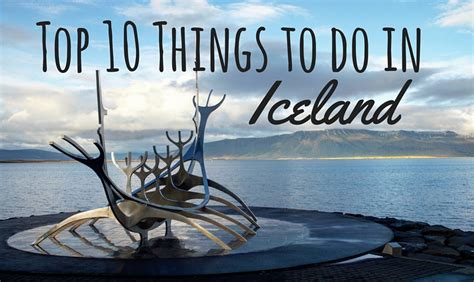 the top 10 things i top 10 things to do in iceland footsteps on the