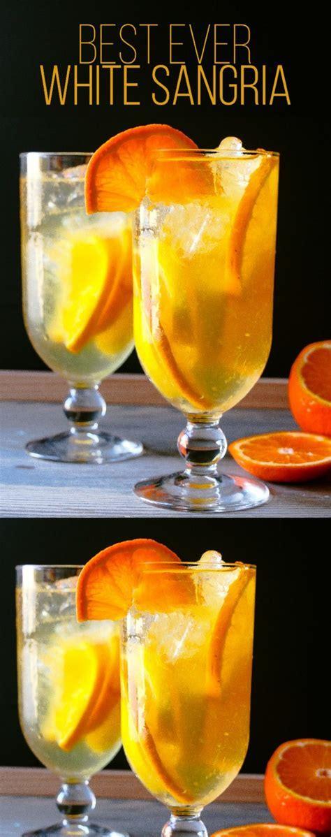 Best White Sangria Recipe Ever   cocktail recipes