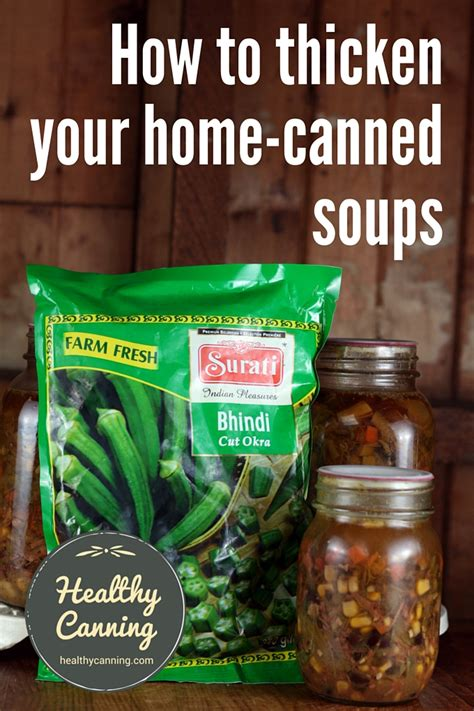 how to thicken your home canned soups healthy canning