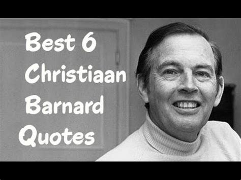 christiaan barnard the surgeon who dared books best 6 christiaan barnard quotes author of christiaan