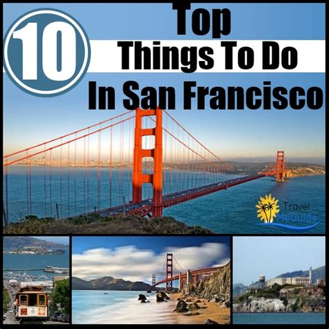 7 Things To Do In San Francisco by San Francisco Top 10 Travel Attractions California