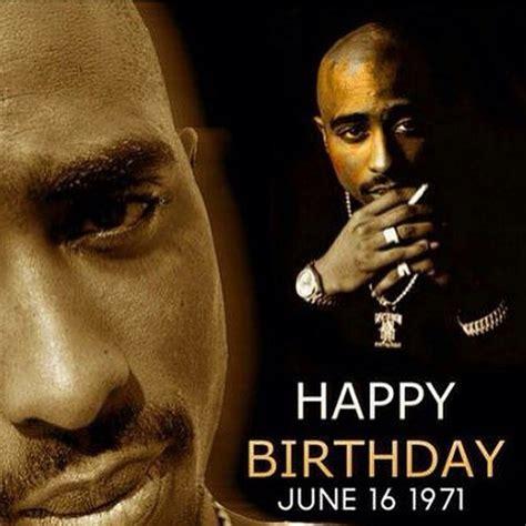 Tupac Birthday Quotes Tupac 2pac Birthday Happybirthday On Instagram