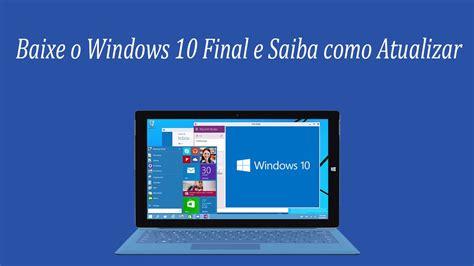 como baixar o windows 11 no nokia como atualizar para o windows 10 final e baixar a iso