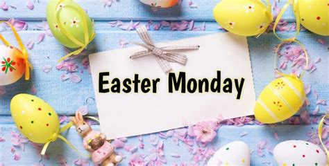 easter monday 2018 date holiday images quotes wishes
