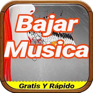 descargar musica gratis y rapido download bajar musica gratis y rapido for pc