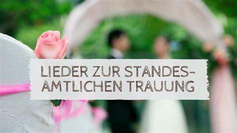 Lieder Hochzeit by Hochzeit Standesamt Lieder Die Besten Momente Der