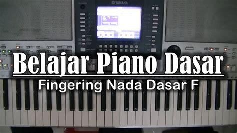 tutorial piano dasar belajar piano dasar fingering nada dasar f youtube
