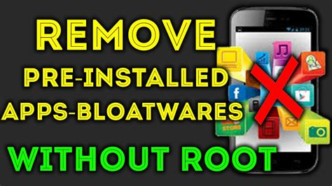 how to uninstall preinstalled apps on android how to remove pre installed apps without rooting android