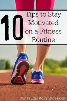 10 Ways To Stay Motivated On A Diet by 10 Tips To Stay Motivated On A Fitness Routine