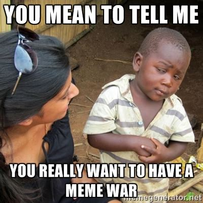 Meme Meanings - really mean memes image memes at relatably com