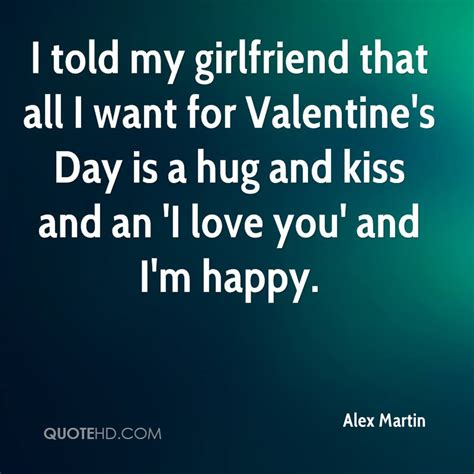all i want for valentines day quotes i told my that all i want for s day