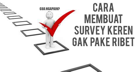 tips membuat yel yel keren cara membuat survey keren dengan mudah