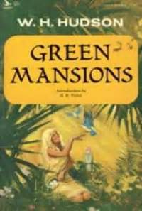 green mansions a of the tropical forest books green mansions a of the tropical forest by w h
