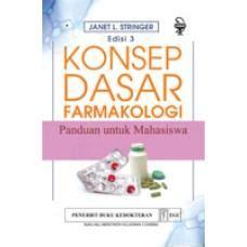 Dasar Dasar Farmakologi Keperawatan buku konsep dasar farmakologi panduan untuk mahasiswa