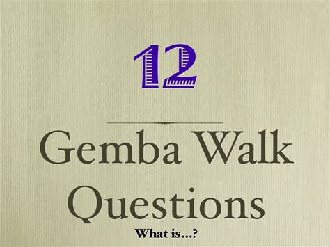 Questions To Ask On Mba Cus Visit by Gemba Walk Questions