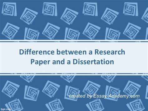 difference between thesis and dissertation difference between a research paper and a thesis