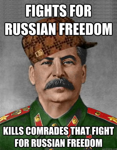 Stalin Memes - fights for russian freedom kills comrades that fight for
