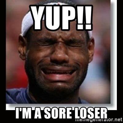Loser Memes - sore loser meme www pixshark com images galleries with a bite