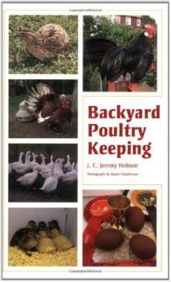 backyard poultry magazine backyard poultry keeping by j c jeremy hobson the