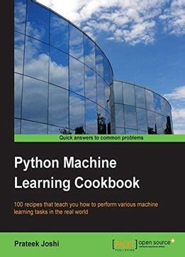 python machine learning a guide for beginners books python machine learning cookbook