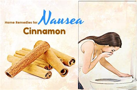 Cinnamon Dalchini Based Home Remedies by 43 Home Remedies For Nausea And Vomiting Relief