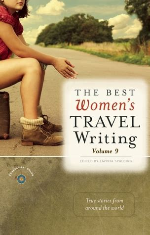 world hum the best travel stories on the internet the best women s travel writing volume 9 true stories