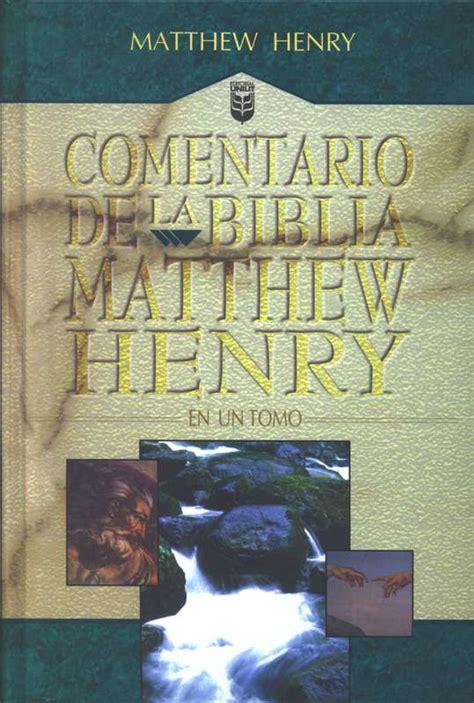 comentario biblico matthew henry 8482678205 comentario de la biblia matthew henry scribd