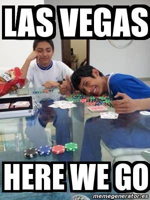 here we go meme meme personalizado las vegas here we go 5774796
