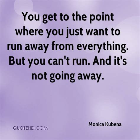 how to a not to run away kubena quotes quotehd