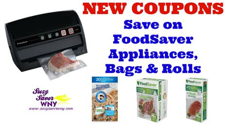 foodsaver printable coupons new coupons save big on foodsaver appliances bags rolls
