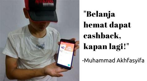 Promo Belanja Dapat Cashback muhammad akhfasyifa belanja hemat dapat cashback kapan lagi