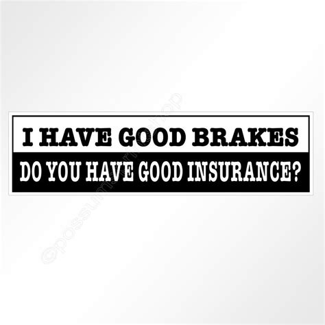 Car Sticker Quotes by Funny Car Bumper Sticker I Have Good Brakes Do You Have