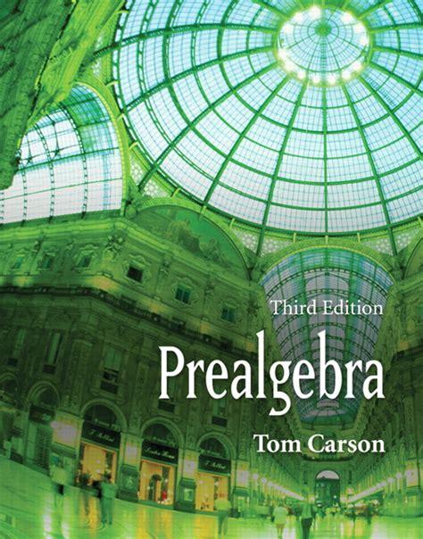 Prealgebra 4th Edition carson prealgebra pearson