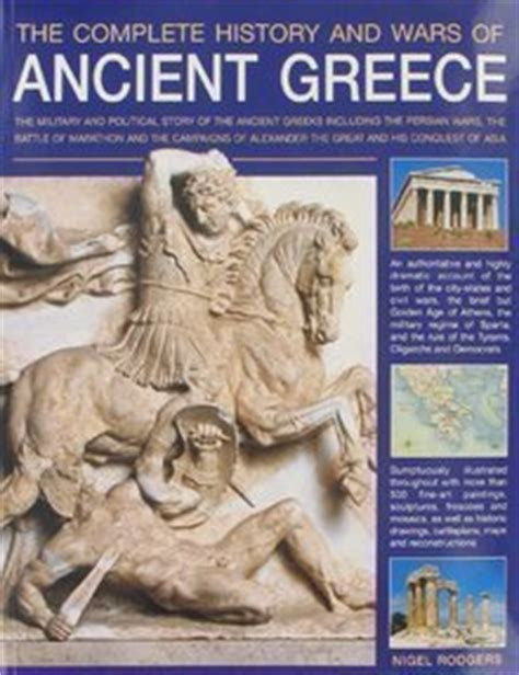 complete ancient a comprehensive guide to reading and understanding ancient with original texts complete language courses books the complete history and wars of ancient greece by nigel