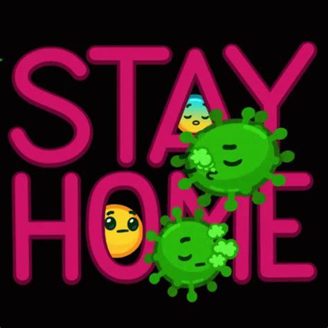 stay home stay safe gif stayhome staysafe virus