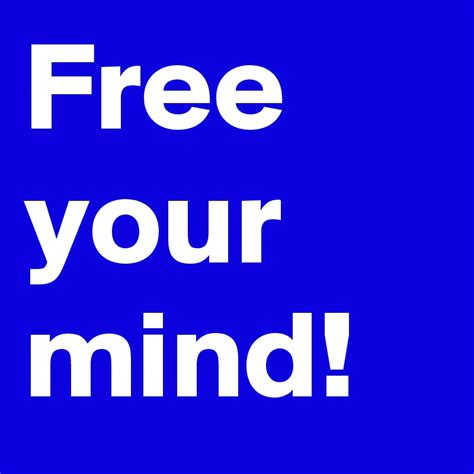 Free Your Mind free your mind post by arkanum on boldomatic