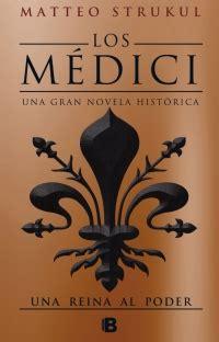 libro the medici los m 233 dici una reina al poder los m 233 dici 3 megustaleer