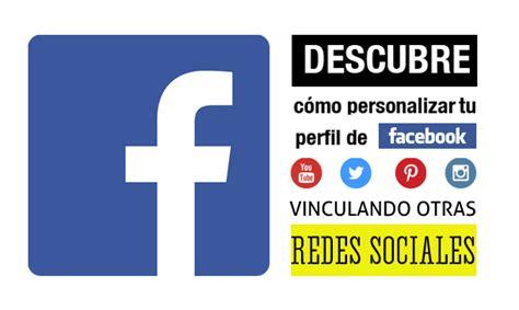 imagenes de redes sociales facebook personaliza tu p 225 gina de facebook