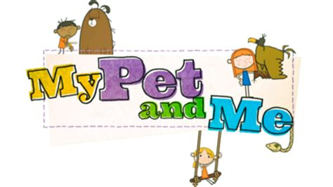 Me And My Pet by My Pet And Me Cbeebies