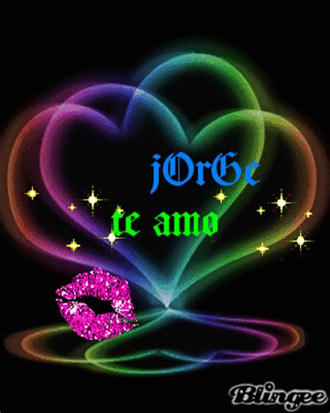 imagenes de amor para jorge jorge te amo picture 124225352 blingee com
