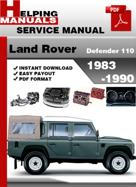 automotive repair manual 1990 land rover range rover security system land rover defender 110 1983 1990 service repair manual download
