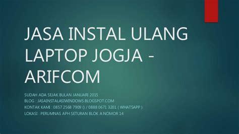 Jasa Instal Ulang 0857 2568 7909 jasa instal ulang laptop jogja arifcom