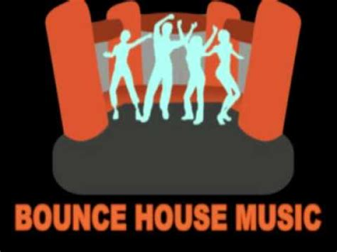 house music you tube party music bounce house music youtube