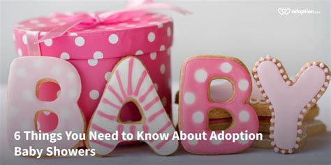 things needed for baby shower 6 things you need to about adoption baby showers