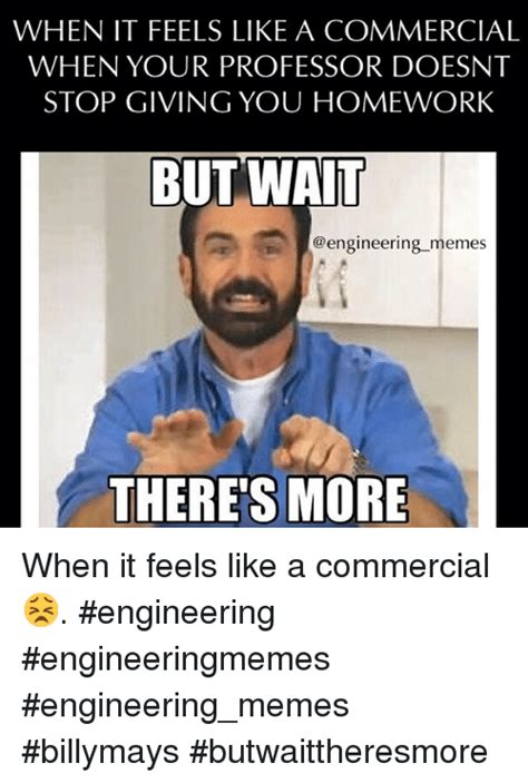 Commercial Memes - when it feels like a commercial when your professor doesnt